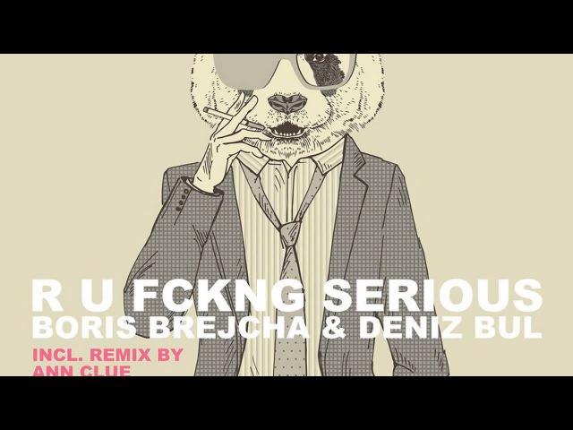 PREVIEW Boris Brejcha Deniz Bul R U FCKNG SERIOUS Ann Clue Remix