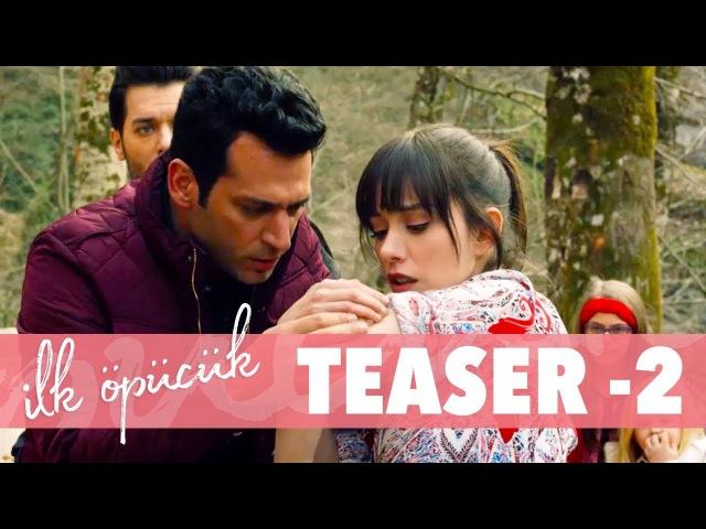 İlk Öpücük Teaser 2 Sinemalarda