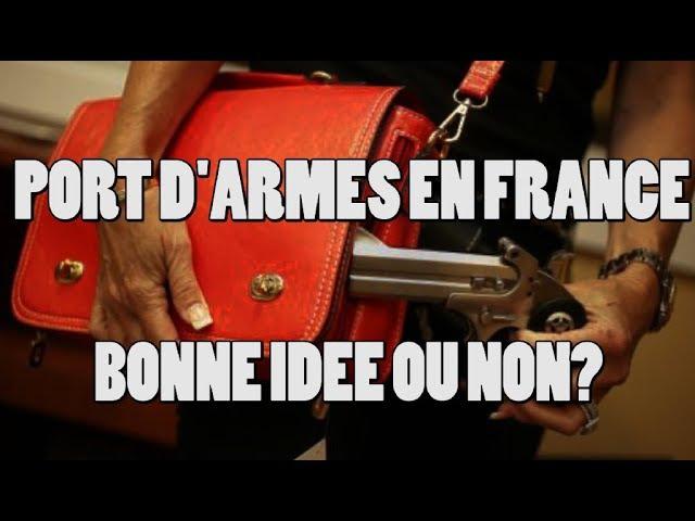 Le port d'armes citoyen en France bonne idée ou non