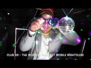 Club 28 the worlds smallest mobile nightclub