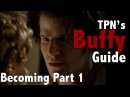 Becoming (Part 1) •S02E21 •TPN's Buffy Guide