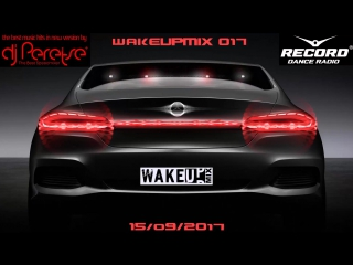 Record WakeUp Mix #017 DJ PeretseBest dance music mix Radioshow 15_09_2017