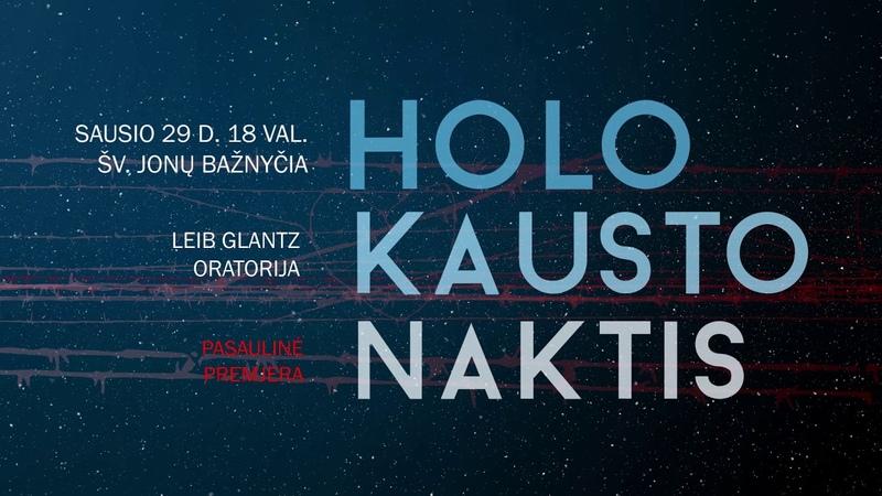 """PASAULINĖ PREMJERA Leib Glantz oratorija """"Holokausto naktis"""""""