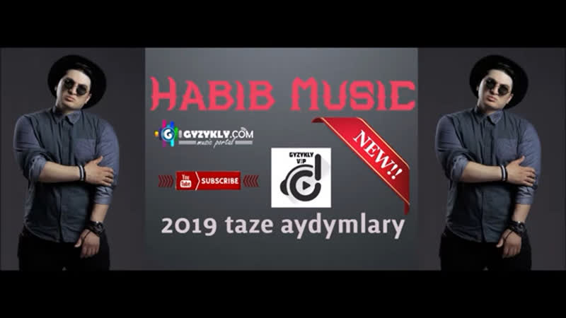 Habib Music tâze we gowy aydymlary 2019