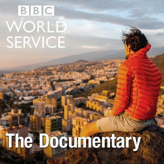 BBC RADIO: THE DOCUMENTARY PODCAST