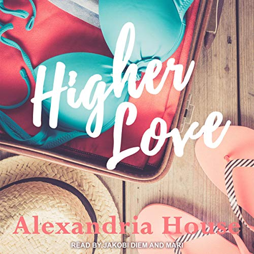 Higher Love (Love After) Bk 1 - Alexandria House