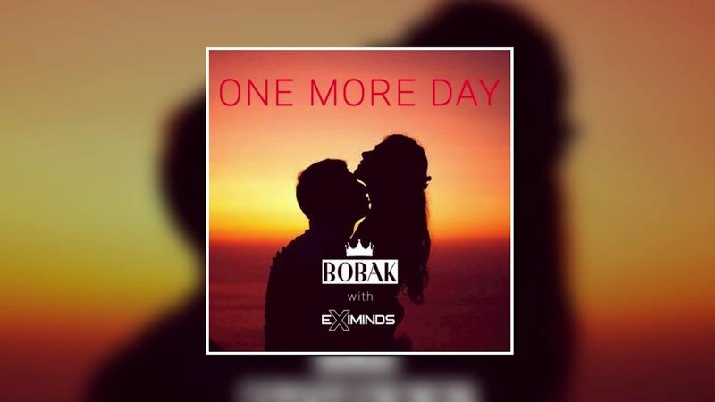 Bobak Eximinds One More Day Trance Mix Extraordinary Dream
