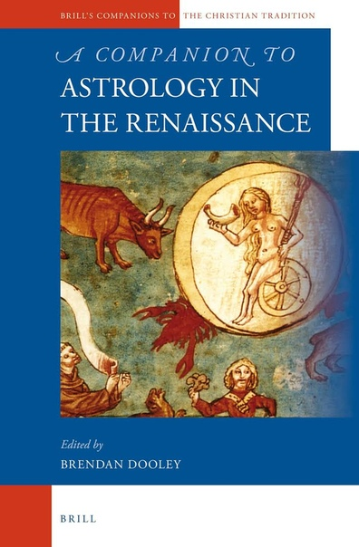 Brendan Dooley (editor) - Companion to Astrology in the Renaissance