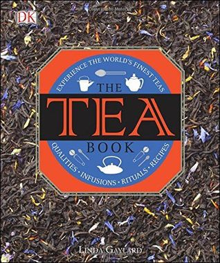 The Tea Book [DK] - Experience the World's Finest Teas