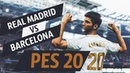 PES 2020 REAL MADRID VS BARCELONA | GAMEPLAY | EL CLASICO