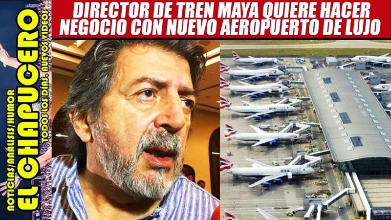 Director del Tren Maya rescata aeropuerto de Texcoco y se lo lleva ¡a Mérida!