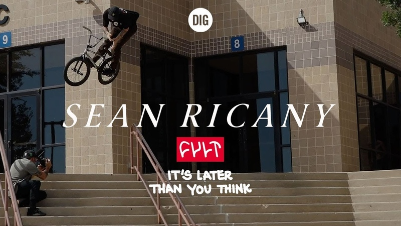 Sean Ricany - CULT CREW It's Later Than You Think - DIG BMX