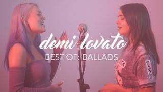 Demi Lovato Mashup/Medley - Best Of: Ballads (Alycia Marie & Naomi Jon)