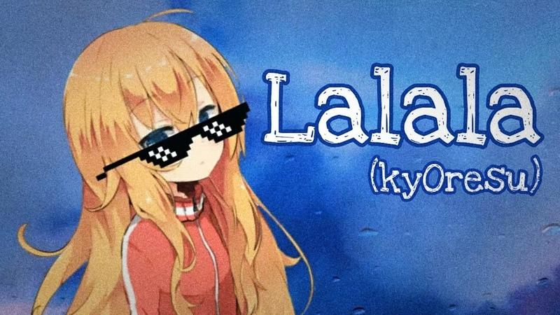 KyOresu - Lalala by bbno$ y2k (loli cover)