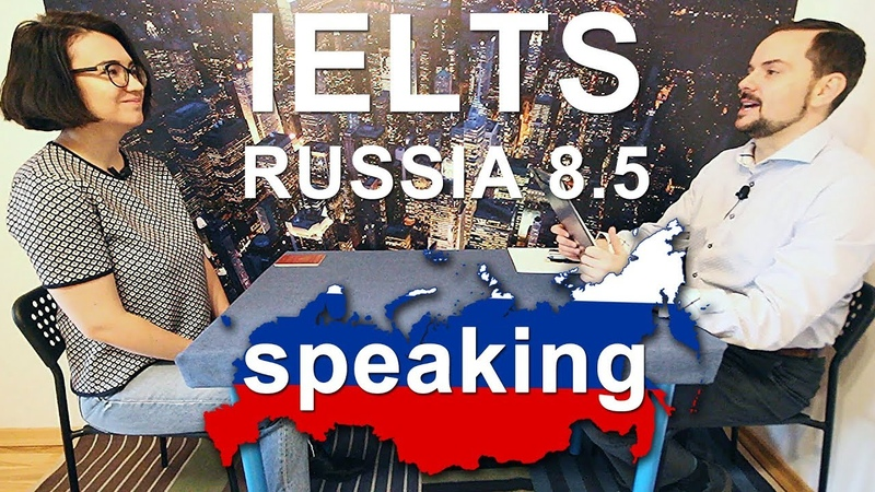 IELTS Speaking Interview Russia - High Band Score