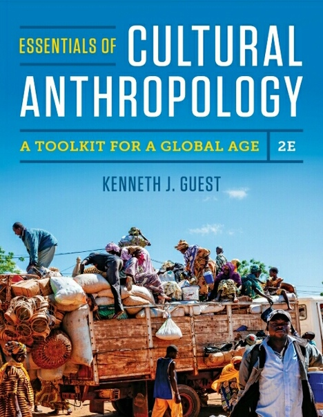 Kenneth J. Guest - Essentials of Cultural Anthropology  A Toolkit for a Global Age (2017, W