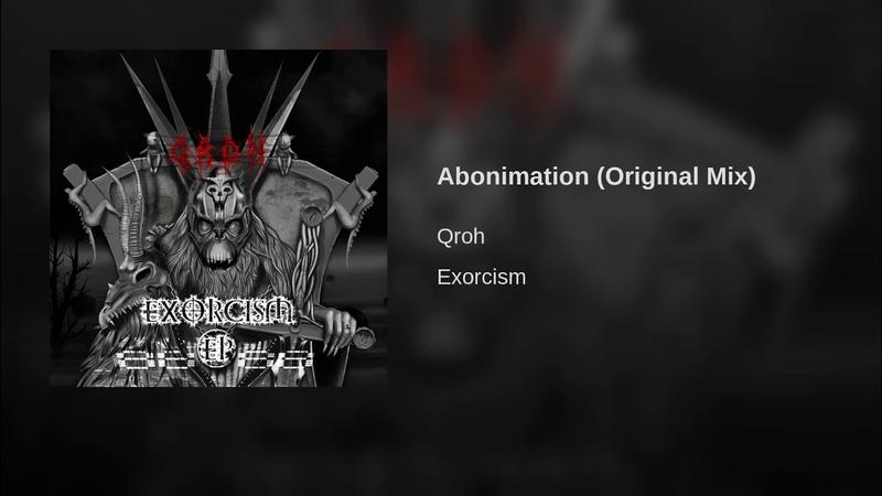 Qroh Abonimation Original Mix
