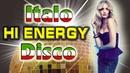 Energy Italo Disco New Generation Best Disco Dance Songs Megamix Eurodisco Golden Hits