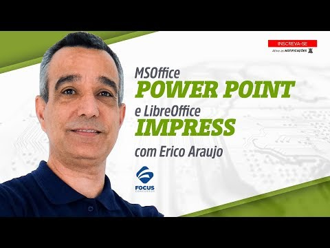 Informática para Concursos MSOffice Power Point e LibreOffice Impress com Erico Araujo 09 07