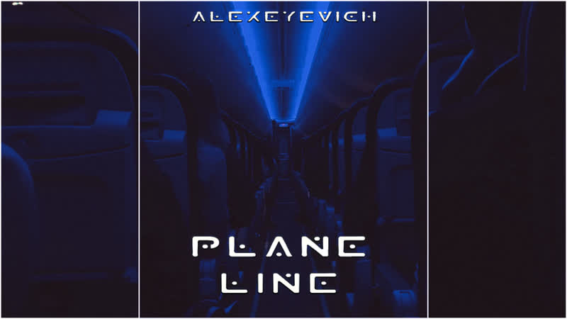 ALEXEYEVICH PLANE LINE OFFICIAL AUDIO
