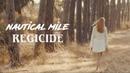 Nautical Mile - Regicide [Official Music Video]