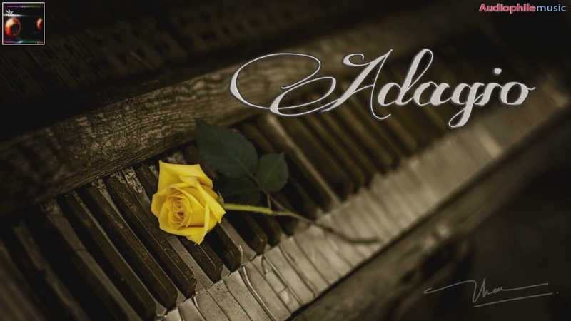 [Lossless Audio] - Adagio - audiophile music - Relaxing Music with Piano - NbR Music