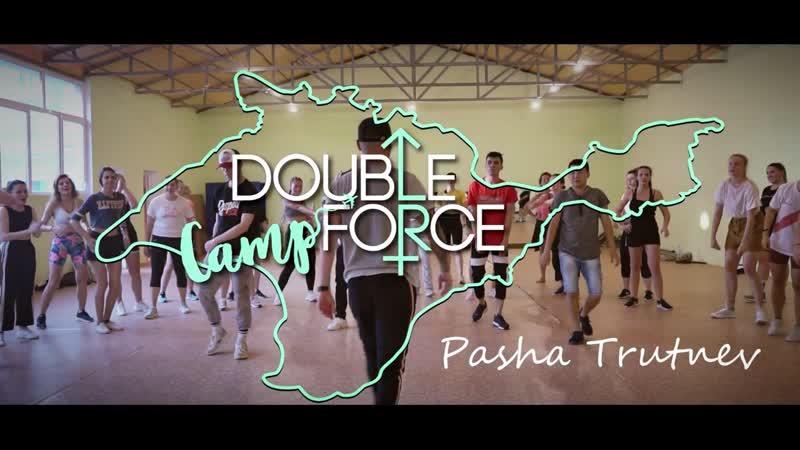 PASHA TRUTNEV || DOUBLE FORCE DANCE CAMP