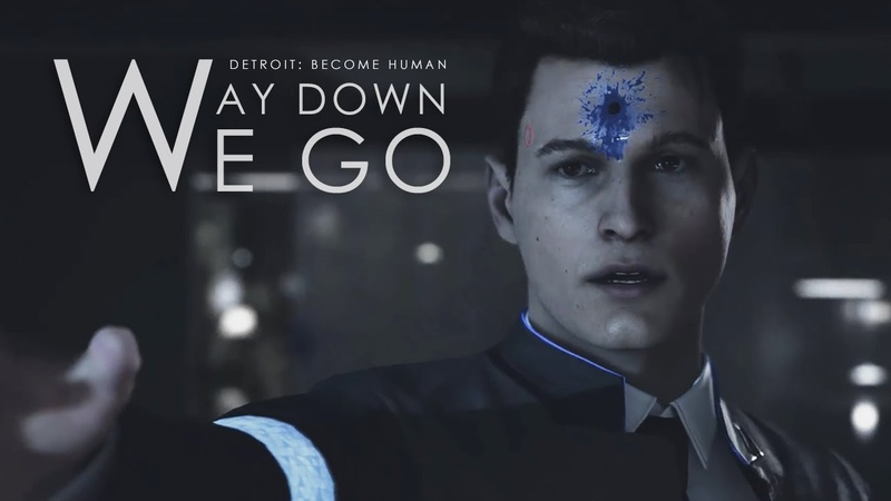 【Detroit|Become Human】Way Down We Go