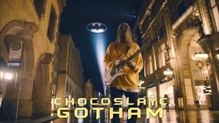 CHOCOSLAYC - Gotham ( Official Video )