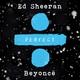 Ed Sheeran feat. Beyoncé - Perfect Duet (with Beyoncé)