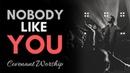 Nobody Like You Covenant Worship