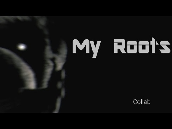 [FNAF SFM Collab] My Roots by In This Moment