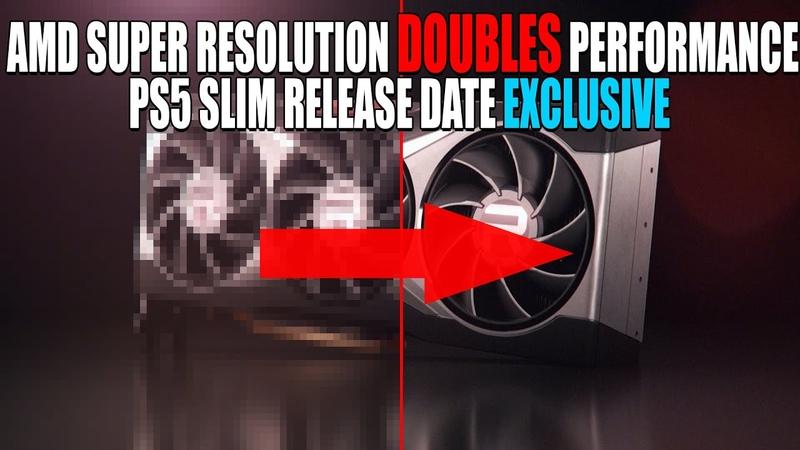 AMD Super Resolution DOUBLES Performance - FidelityFX Leak | PS5 Slim Release Date | EXCLUSIVE