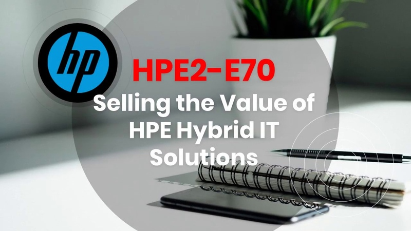 HPE2-E70 Exam Questions Dumps