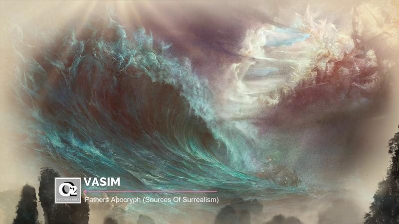 Vasim - Fathers Apocryph (Sources Of Surrealism)