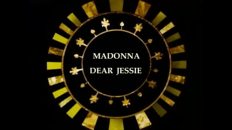 Madonna - Dear Jessie.