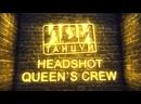 HEADSHOT QUEEH`S CREW