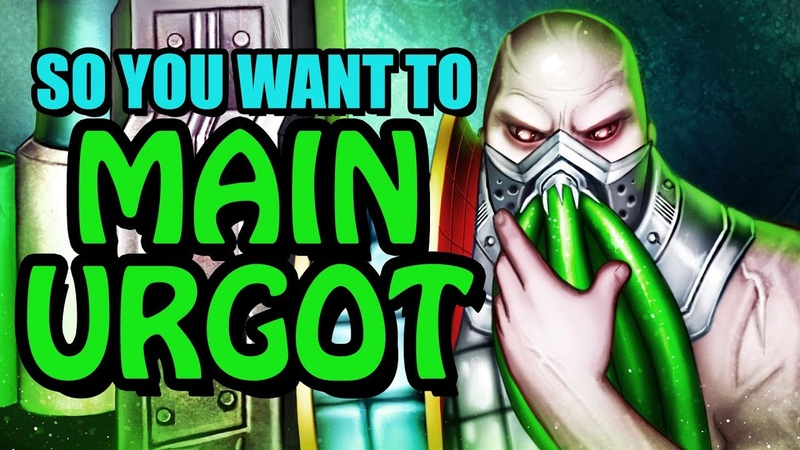 So you want to MAIN URGOT