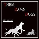 Обложка The Worst Case of Mild Violence - Them Damn Dogs