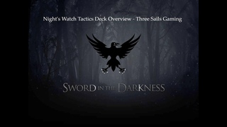 Night's Watch Tactics Deck Deep Dive - A Song of Ice and Fire: The Miniatures Games - 3SG