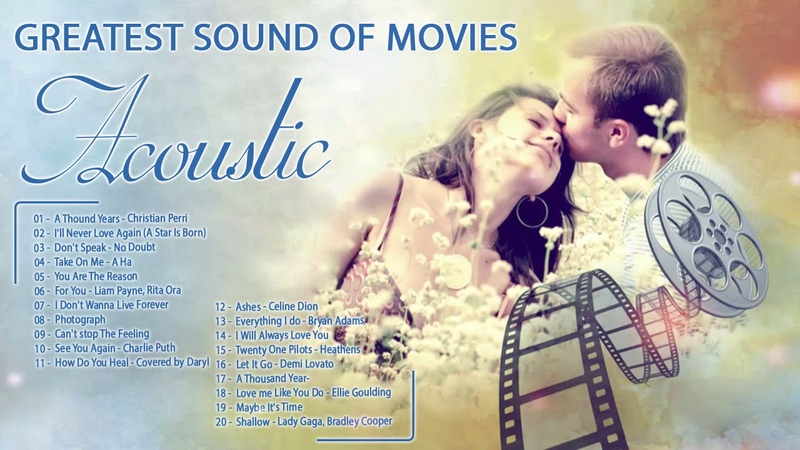 Acoustic Movie Songs Greatest Acoustic Cover Of Popular Love Songs Ever Best Movie Soundtracks