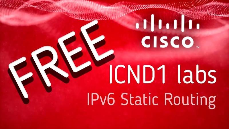 Cisco видеоуроки IPv6 Static Routes freelabs
