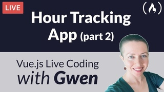 Live Coding Project: Create an Hour Tracking App using  (Part 2) - with Gwen Faraday