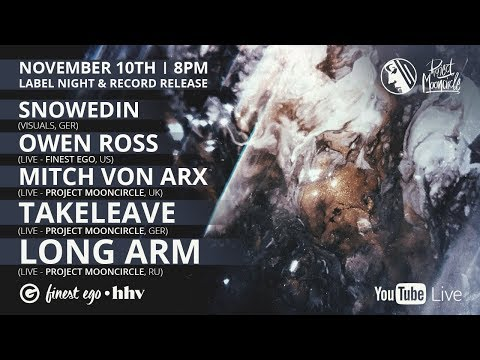 LIVE STREAM: Project Mooncircle Label Night with Owen Ross, Mitch von Arx, Takeleave and Long Arm