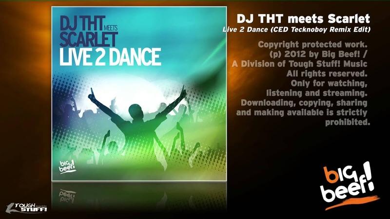 DJ THT meets Scarlet - Live 2 Dance (CED Tecknoboy Remix Edit)