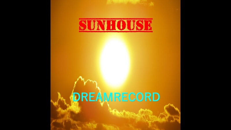 DREAMRECORD - SUNHOUSE (OFFICIAL MUSIC VIDEO)