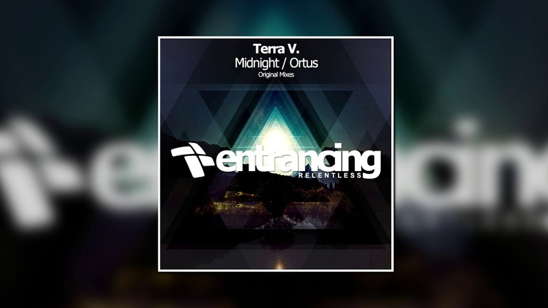 Terra V Ortus Orignial Mix ENTRANCING MUSIC RELENTLESS