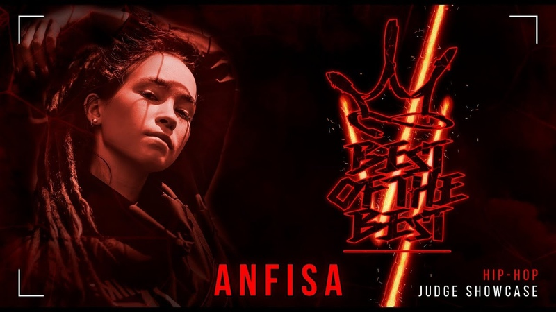 ANFISA BEST OF THE BEST BATTLE VI JUDGE SHOWCASE HIP HOP