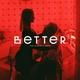 BETTER - Буду всегда с тобой