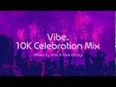 Vibe 10K Celebration Mix Mixed By Anto Rare Candy